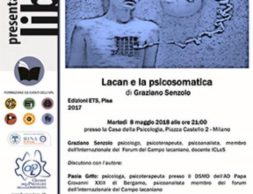 Presentazione Lacan e la psicosomatica | 8 maggio 2018 | Milano